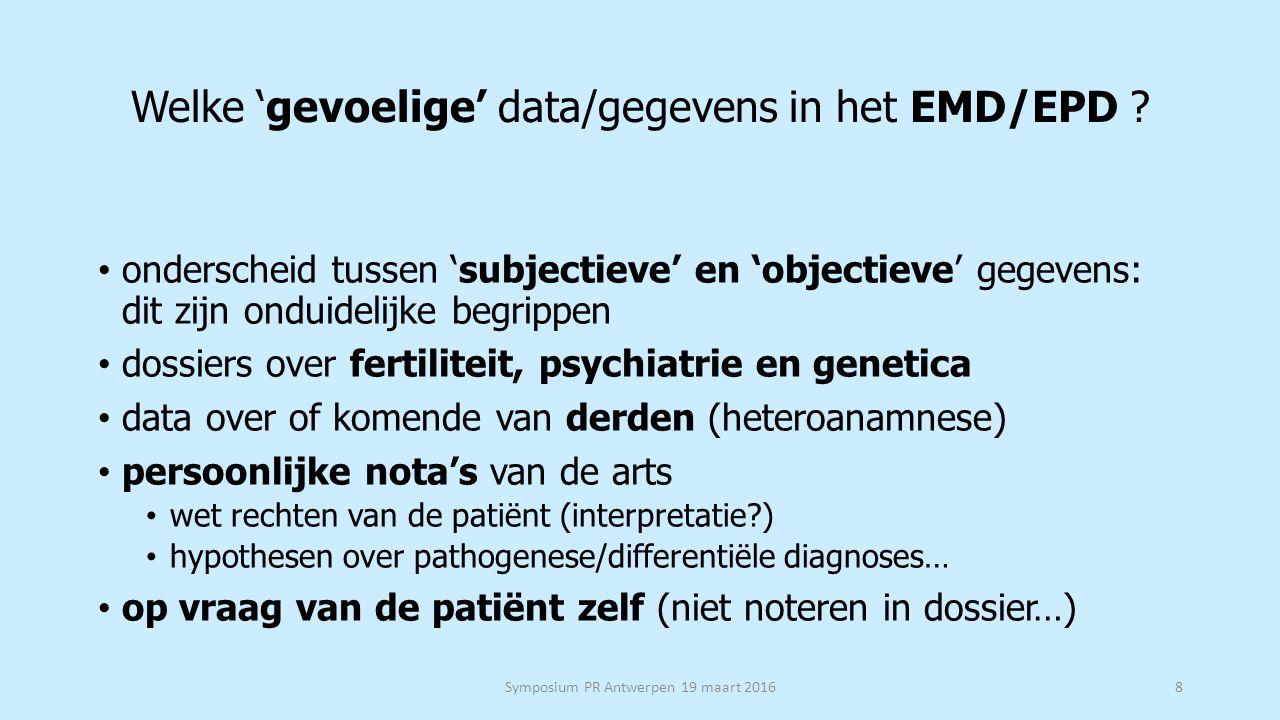 Waarom zijn data/gegevens 'gevoelig' in het EMD.Wat vrezen patiënten ivm 'gevoelige' data.