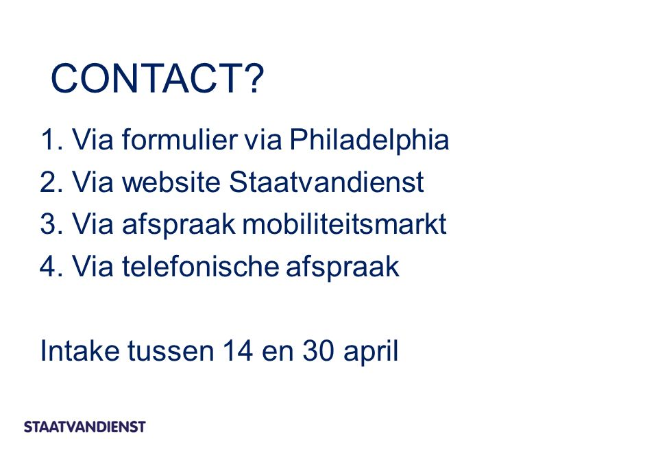 CONTACT. 1. Via formulier via Philadelphia 2. Via website Staatvandienst 3.