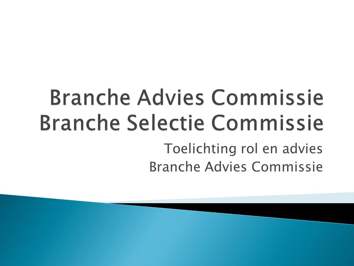 Toelichting rol en advies Branche Advies Commissie