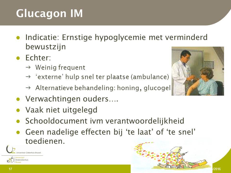 Glucagon IM Indicatie: Ernstige hypoglycemie met verminderd bewustzijn Echter: Weinig frequent 'externe' hulp snel ter plaatse (ambulance) Alternatieve behandeling: honing, glucogel Verwachtingen ouders….