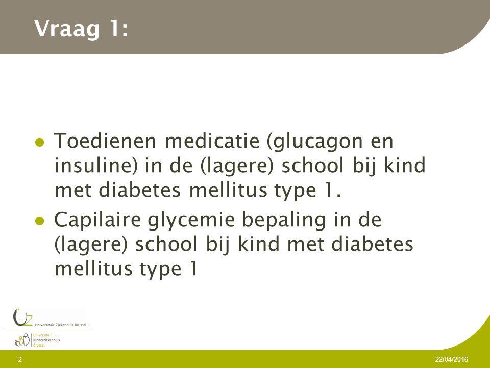 Toedienen medicatie – verrichten glycemie bepaling in de school bij kinderen met diabetes mellitus type 1.