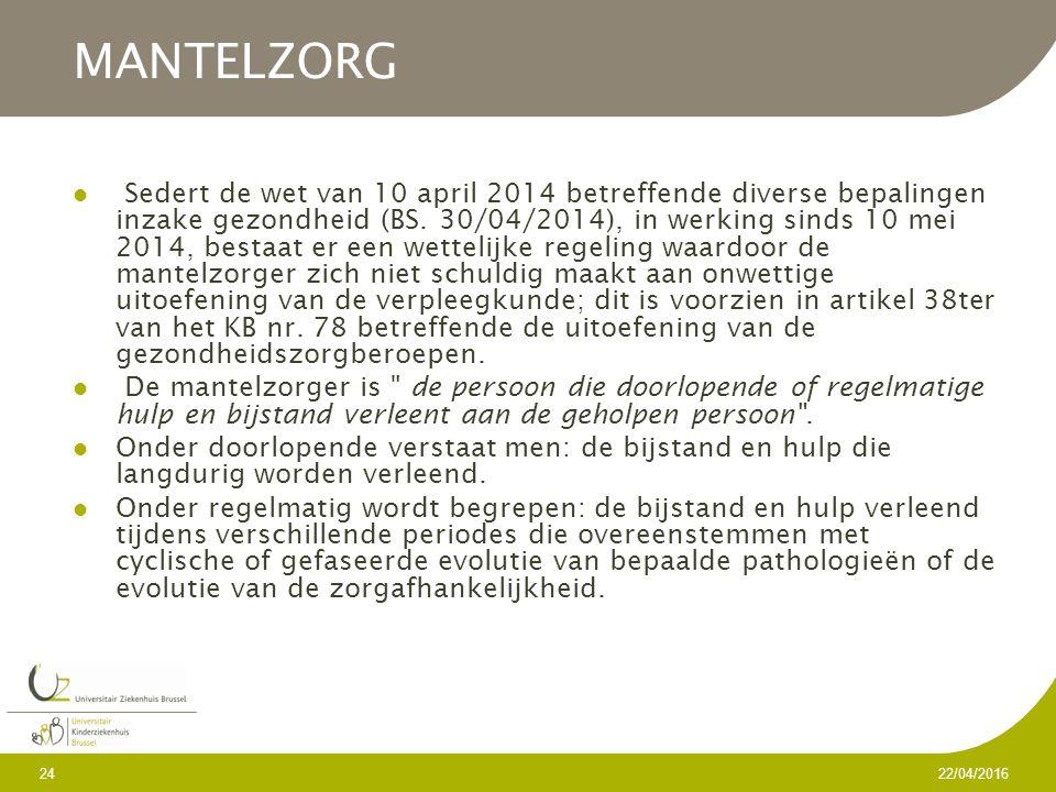 MANTELZORG Sedert de wet van 10 april 2014 betreffende diverse bepalingen inzake gezondheid (BS.