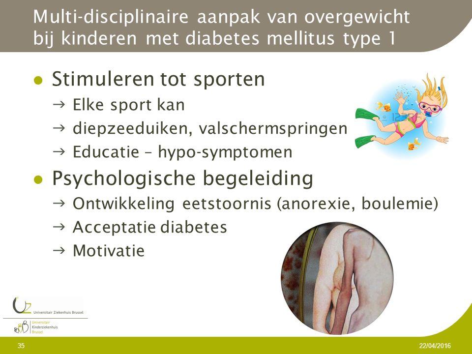 Multi-disciplinaire aanpak van overgewicht bij kinderen met diabetes mellitus type 1 Stimuleren tot sporten Elke sport kan diepzeeduiken, valschermspringen Educatie – hypo-symptomen Psychologische begeleiding Ontwikkeling eetstoornis (anorexie, boulemie) Acceptatie diabetes Motivatie 22/04/2016 35