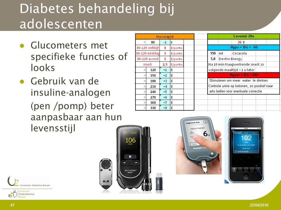 Diabetes behandeling bij adolescenten Glucometers met specifieke functies of looks Gebruik van de insuline-analogen (pen /pomp) beter aanpasbaar aan hun levensstijl 22/04/2016 47