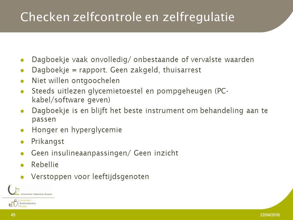 Checken zelfcontrole en zelfregulatie Dagboekje vaak onvolledig/ onbestaande of vervalste waarden Dagboekje = rapport.