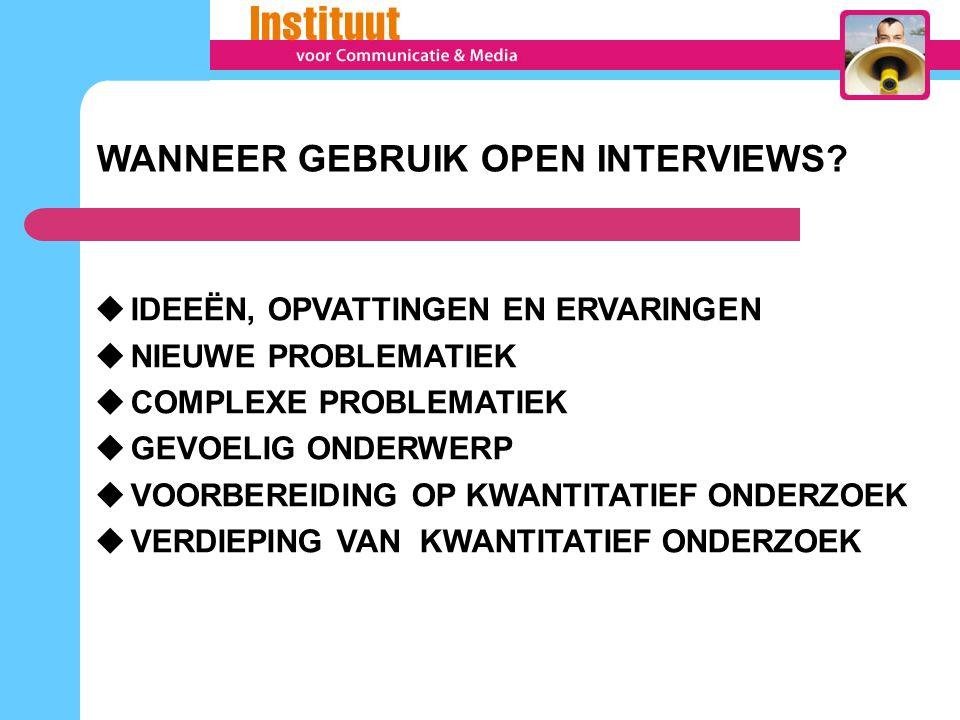 WANNEER GEBRUIK OPEN INTERVIEWS.
