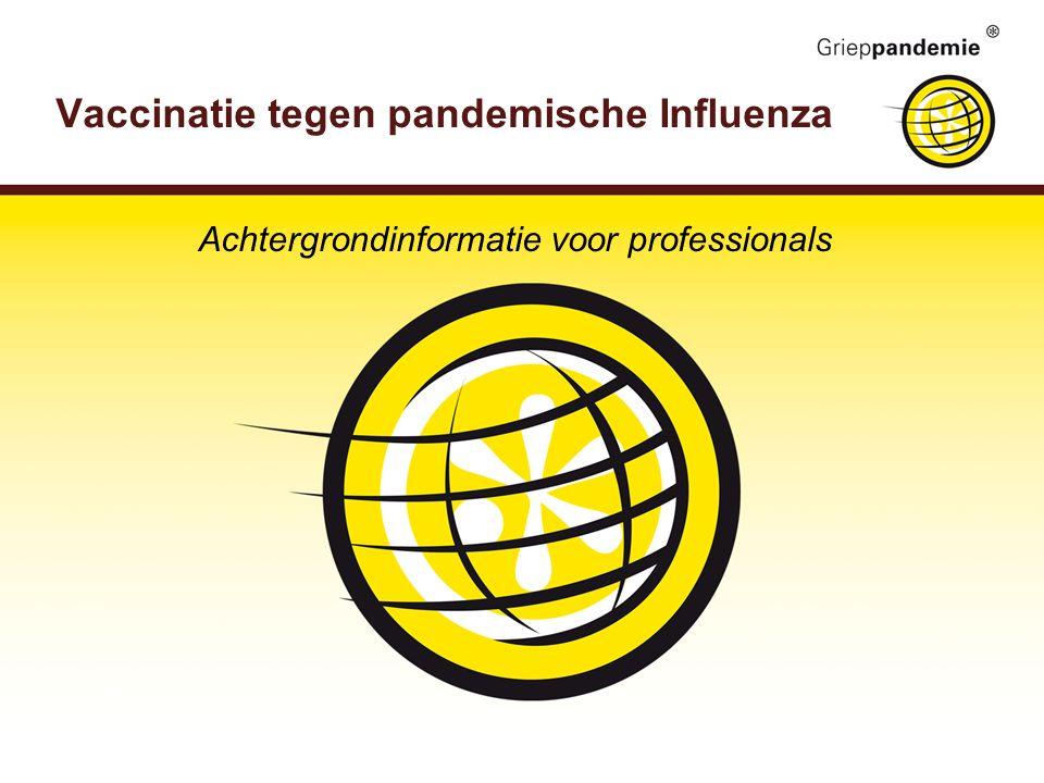 Vaccinatie tegen pandemische Influenza Achtergrondinformatie voor professionals