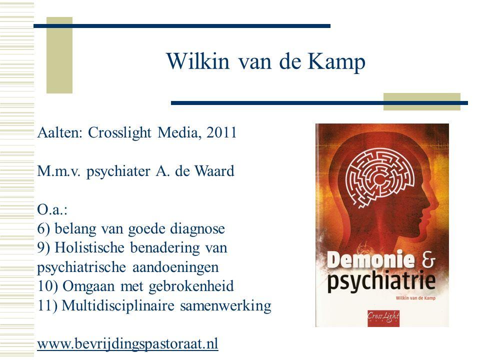 Wilkin van de Kamp Aalten: Crosslight Media, 2011 M.m.v.