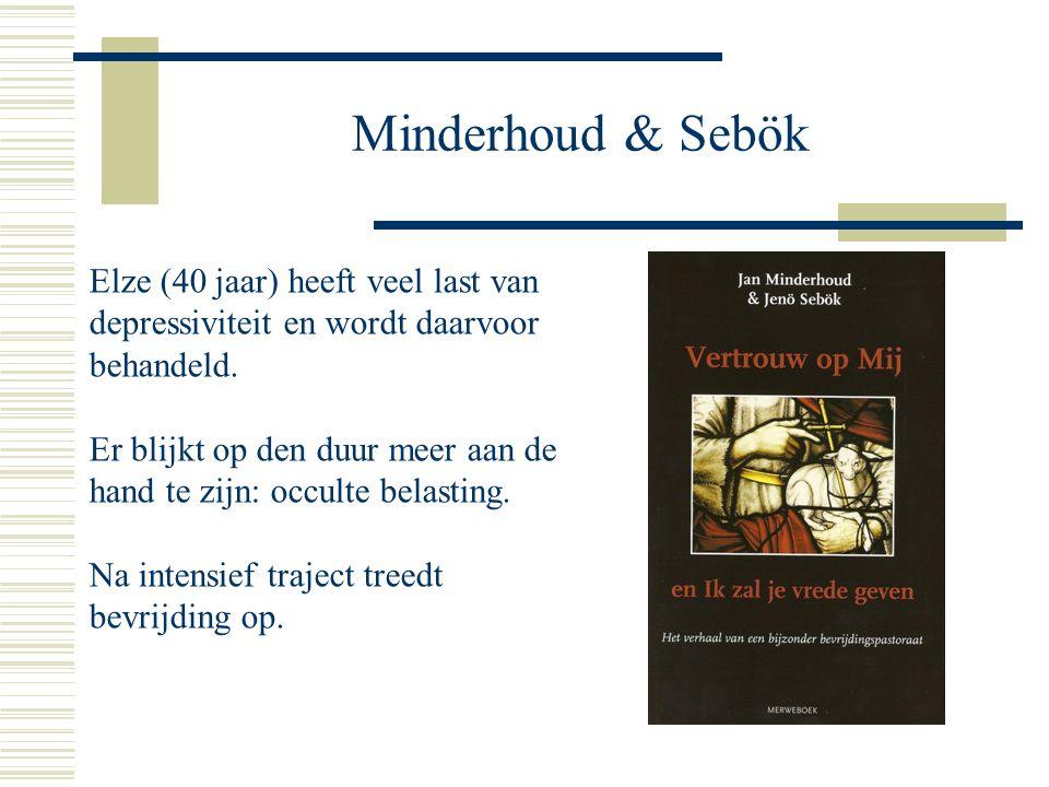 Minderhoud & Sebök Elze (40 jaar) heeft veel last van depressiviteit en wordt daarvoor behandeld.