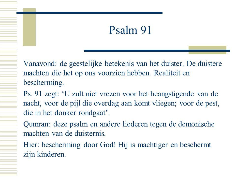 Psalm 91 Vanavond: de geestelijke betekenis van het duister.