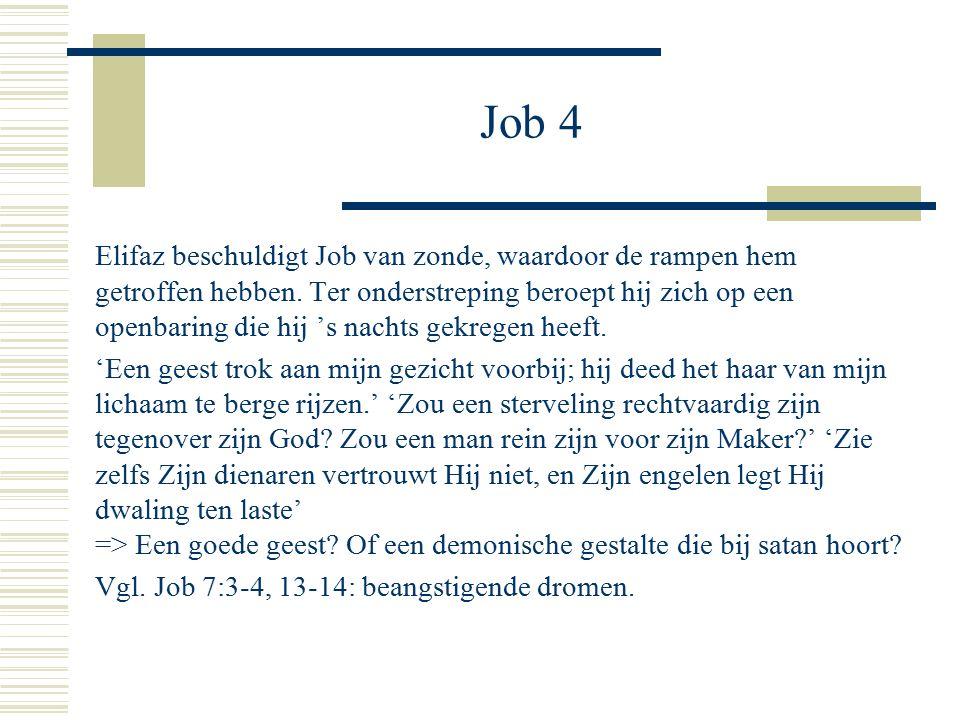 Job 4 Elifaz beschuldigt Job van zonde, waardoor de rampen hem getroffen hebben.
