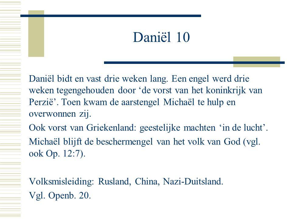 Daniël 10 Daniël bidt en vast drie weken lang.