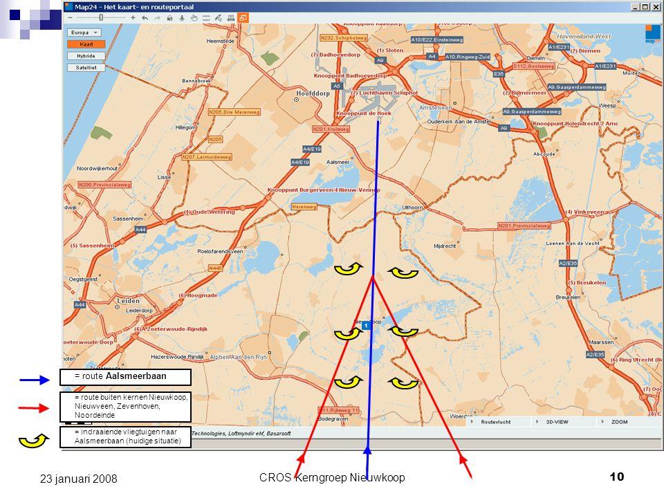 CROS Kerngroep Nieuwkoop10 23 januari 2008 = route Aalsmeerbaan = route buiten kernen Nieuwkoop, Nieuwveen, Zevenhoven, Noordeinde = indraaiende vliegtuigen naar Aalsmeerbaan (huidige situatie)