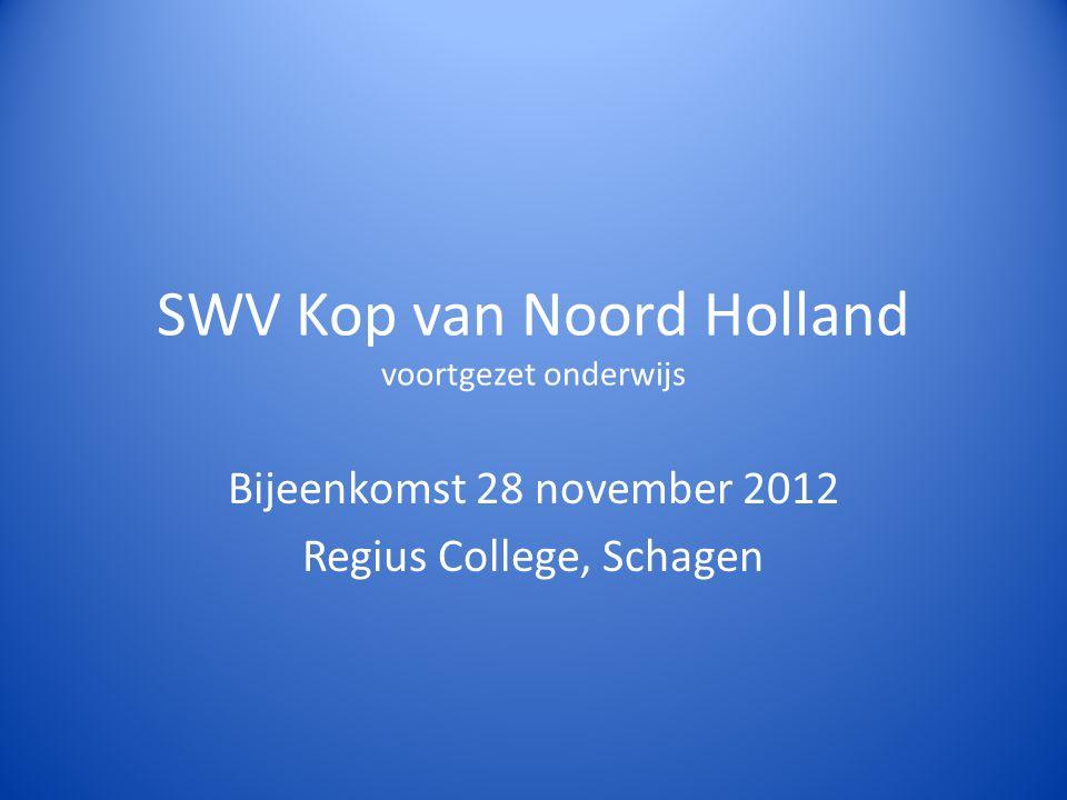 SWV Kop van Noord Holland voortgezet onderwijs Bijeenkomst 28 november 2012 Regius College, Schagen