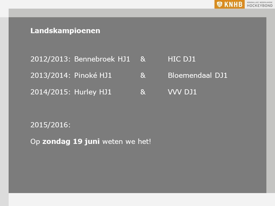 Landskampioenen 2012/2013: Bennebroek HJ1&HIC DJ1 2013/2014: Pinoké HJ1 & Bloemendaal DJ1 2014/2015: Hurley HJ1 &VVV DJ1 2015/2016: Op zondag 19 juni weten we het!
