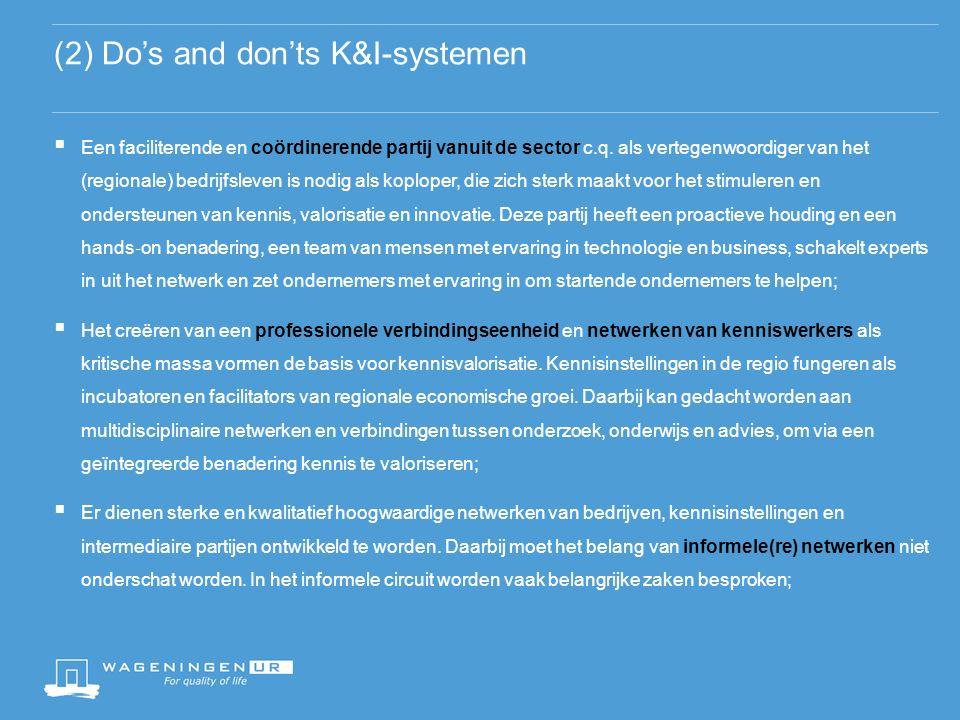 (2) Do's and don'ts K&I-systemen  Een faciliterende en coördinerende partij vanuit de sector c.q.