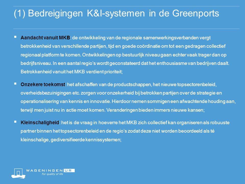 (2) Bedreigingen k&i-systemen in de Greenports  Concullegialiteit: onderzoek, onderwijs en advies kunnen elkaar versterken en door efficiënte samenwerking succesvol meerwaarde in kennis bieden aan ondernemers.