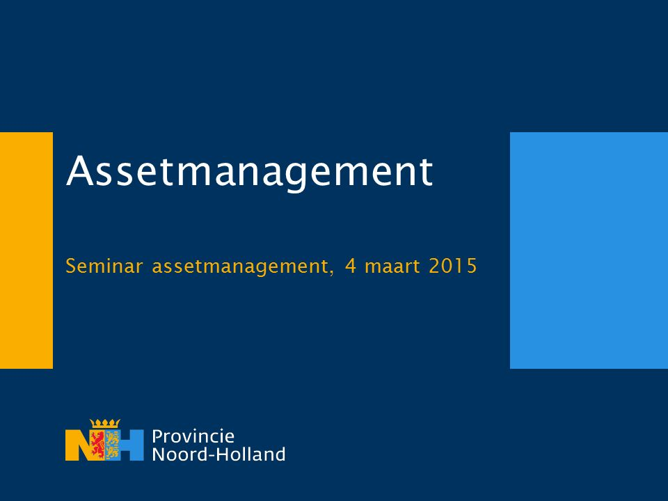 Assetmanagement Seminar assetmanagement, 4 maart 2015