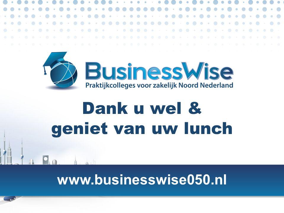 |37 www.businesswise050.nl Dank u wel & geniet van uw lunch www.businesswise050.nl