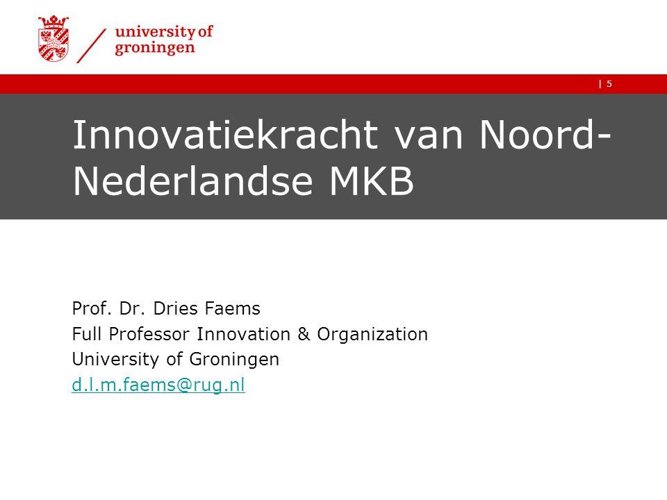 |5 Innovatiekracht van Noord- Nederlandse MKB Prof.