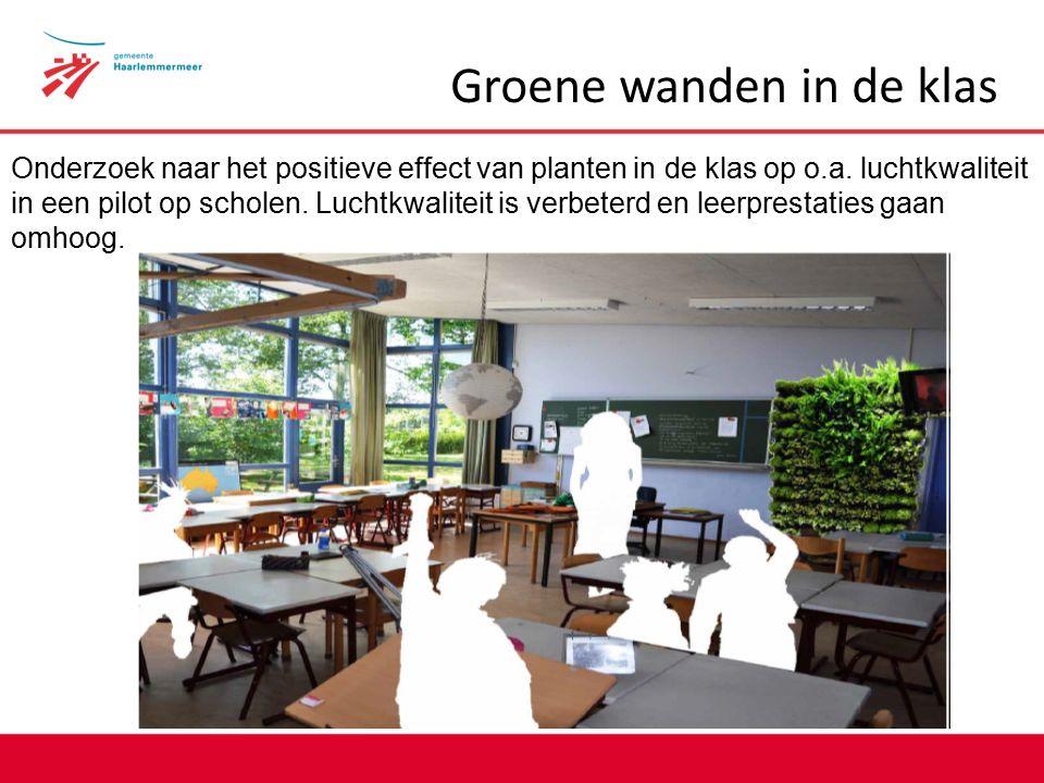 Groene wanden in de klas Onderzoek naar het positieve effect van planten in de klas op o.a.