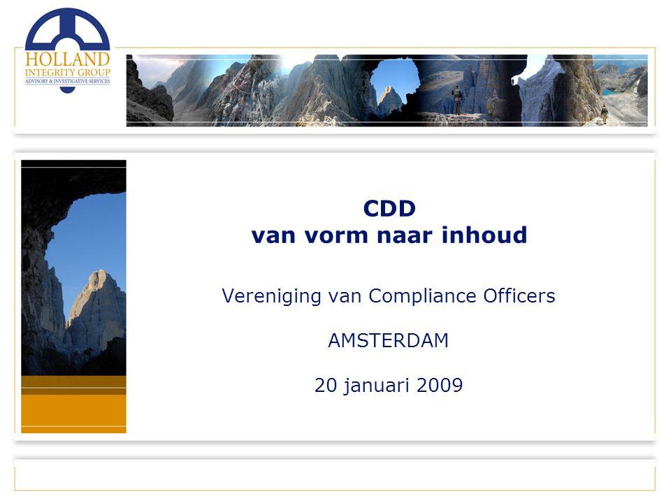 CDD van vorm naar inhoud Vereniging van Compliance Officers AMSTERDAM 20 januari 2009