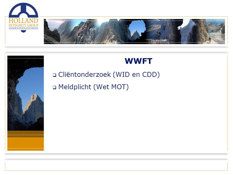 WWFT  Cliëntonderzoek (WID en CDD)  Meldplicht (Wet MOT)