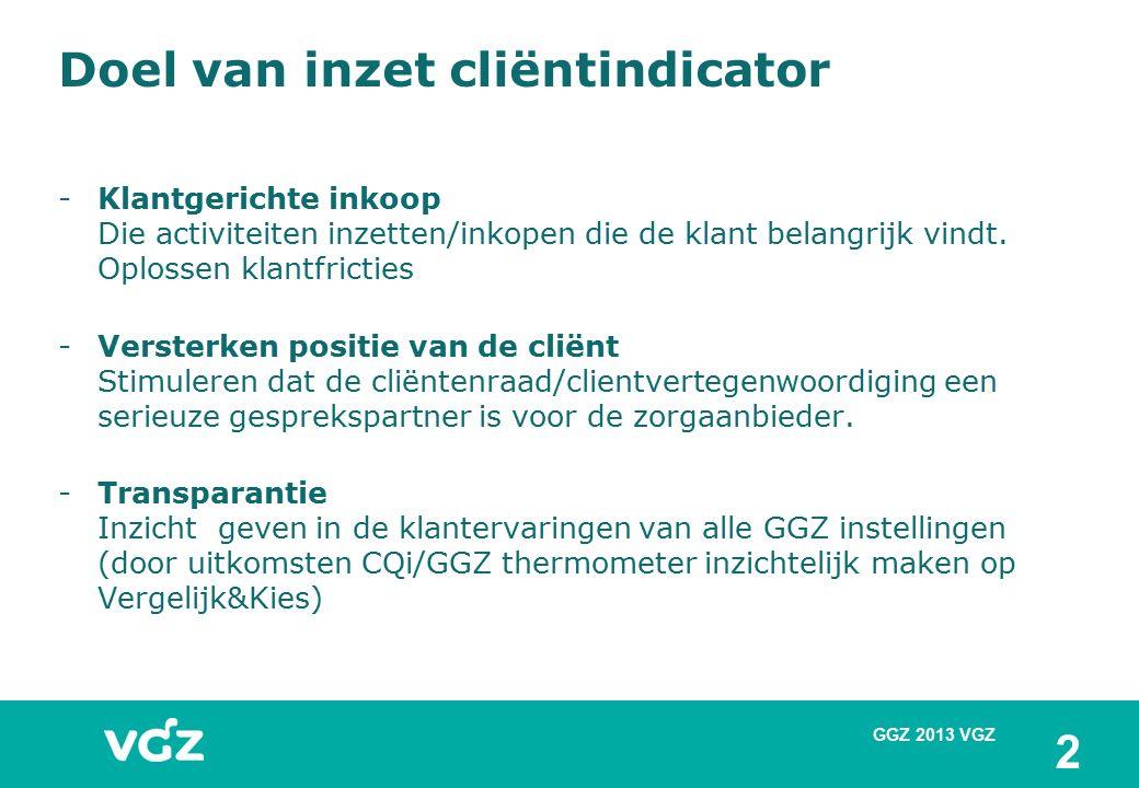 Doel van inzet cliëntindicator -Klantgerichte inkoop Die activiteiten inzetten/inkopen die de klant belangrijk vindt.