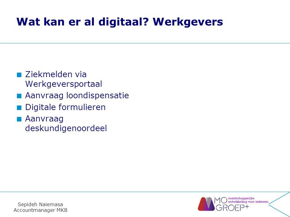 Sepideh Naiemasa Accountmanager MKB E-diensten – Digitaal RIV De werkgever kan namens werknemer digitaal WIA aanvraag doen in het werkgeversportaal.
