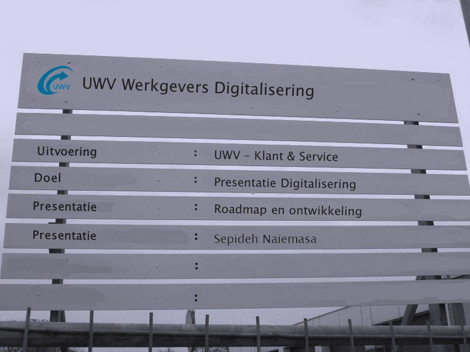 Sepideh Naiemasa Accountmanager MKB UWV Werkgevers Digitalisering Uitvoering Doel Presentatie UWV - Klant & Service Presentatie Digitalisering Roadmap en ontwikkeling Presentatie Sepideh Naiemasa