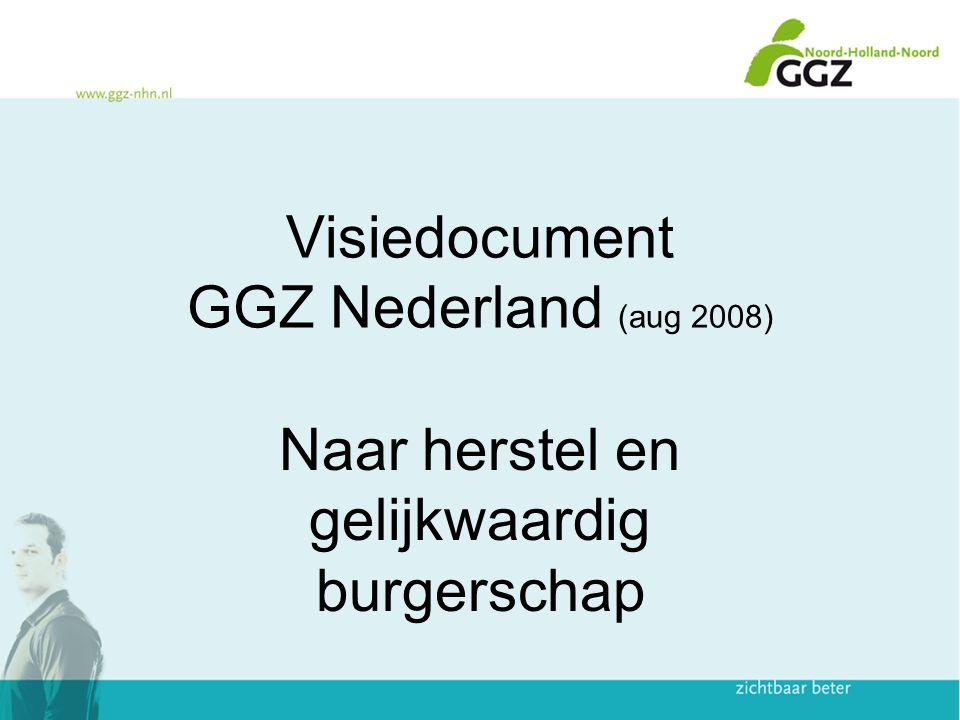 Visiedocument GGZ Nederland (aug 2008) Naar herstel en gelijkwaardig burgerschap
