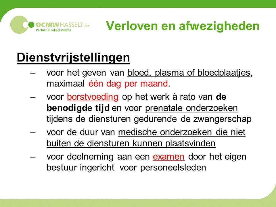 Verloven en afwezigheden Dienstvrijstellingen –voor het geven van bloed, plasma of bloedplaatjes, maximaal één dag per maand.