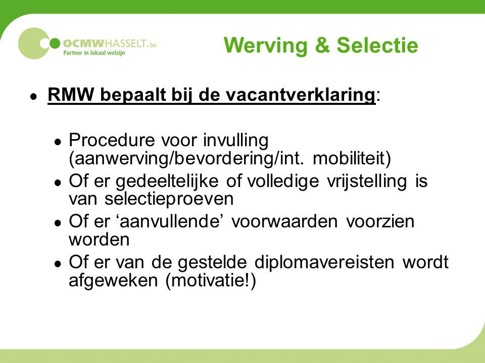 Werving & Selectie RMW bepaalt bij de vacantverklaring: Procedure voor invulling (aanwerving/bevordering/int.