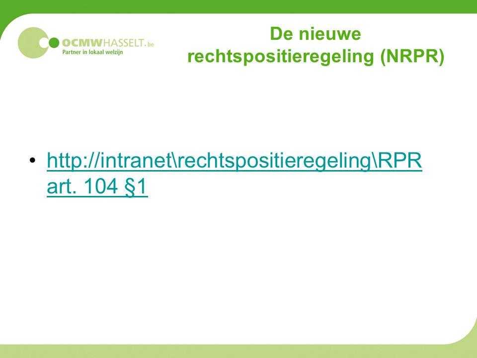 De nieuwe rechtspositieregeling (NRPR) http://intranet\rechtspositieregeling\RPR art.