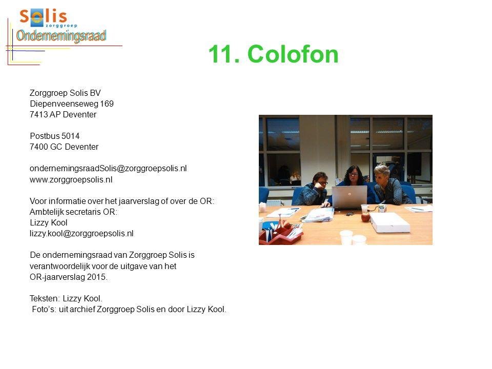 11. Colofon Zorggroep Solis BV Diepenveenseweg 169 7413 AP Deventer Postbus 5014 7400 GC Deventer ondernemingsraadSolis@zorggroepsolis.nl www.zorggroe