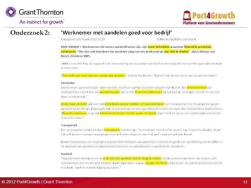 © 2012 Port4Growth | Grant Thornton 11 Onderzoek 2: