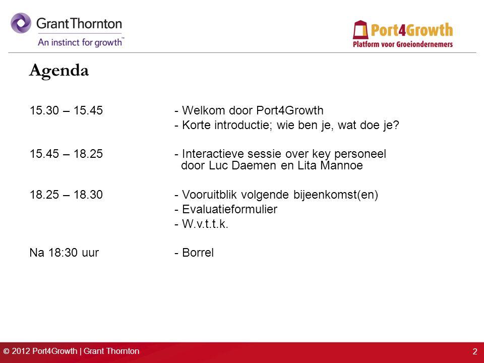 © 2012 Port4Growth | Grant Thornton Growth Masterclass PARTICIPATIE VAN KEY PERSONEEL 23 mei 2012 Luc DaemenLita Mannoe Partner Corporate FinanceDirector Expatriate Services 06-152 20 875 020-547 57 57 luc.daemen@gt.nl lita.mannoe@gt.nl