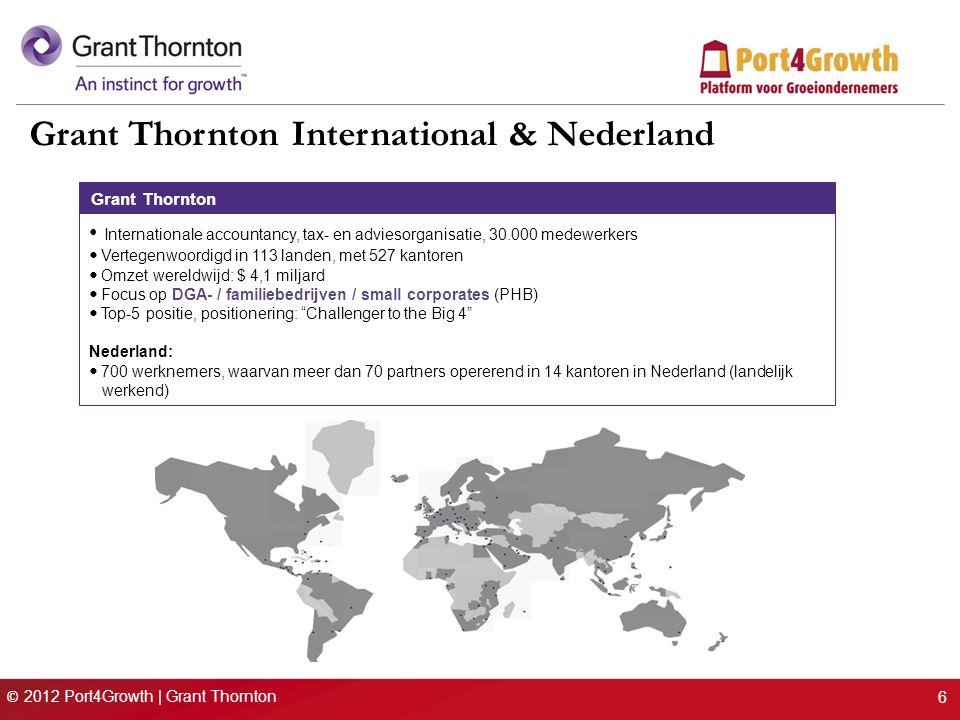 © 2012 Port4Growth | Grant Thornton 7 Grant Thornton International & Nederland Grant Thornton Corporate Finance– Nederland: 20 professionals werkzaam vanuit Rotterdam en Amsterdam Fusie & overnames (inclusief search naar strategische en financiële kopers / verkopers) Debt & Equity Advisory – financieringsadvies Ondernemingswaardering (o.a.