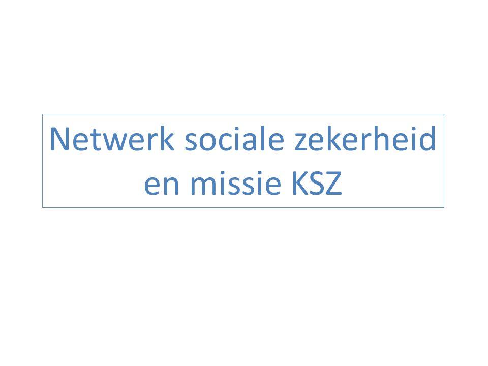 Netwerk sociale zekerheid en missie KSZ