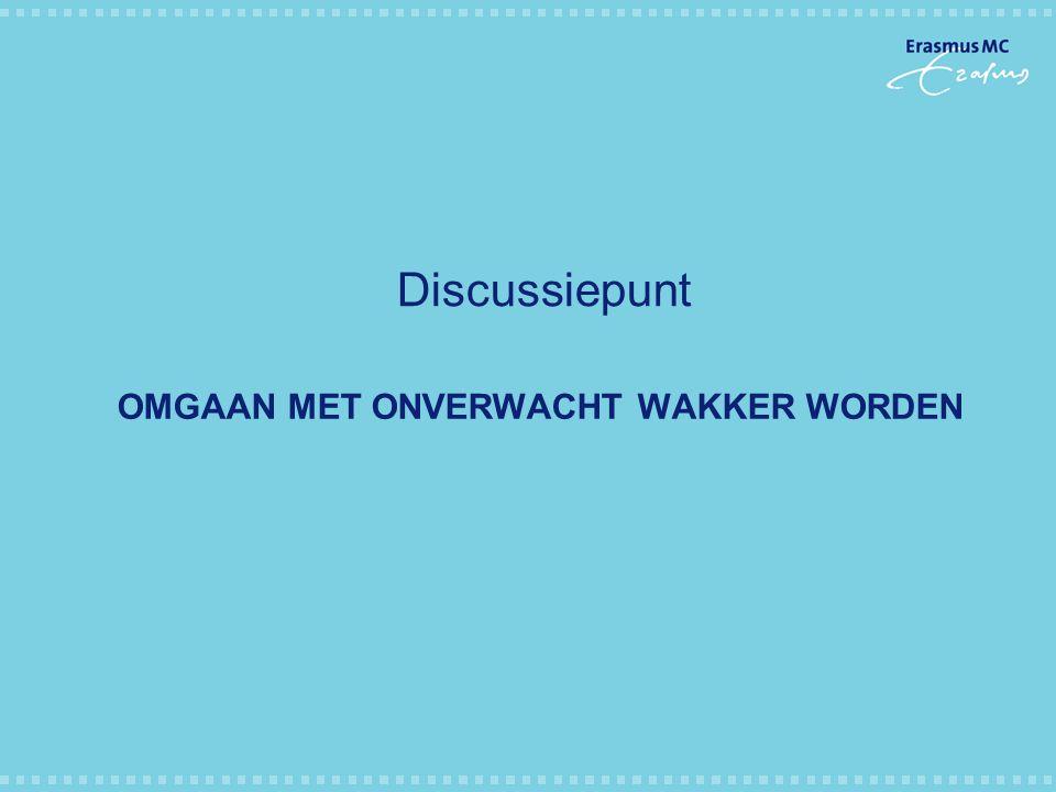 OMGAAN MET ONVERWACHT WAKKER WORDEN Discussiepunt