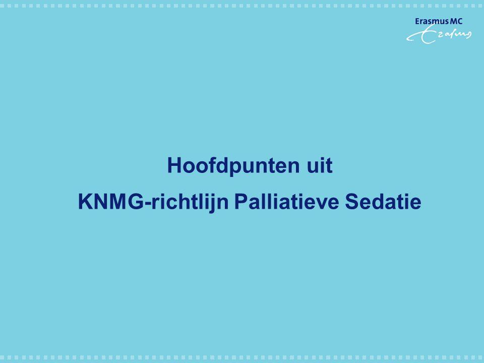 Hoofdpunten uit KNMG-richtlijn Palliatieve Sedatie