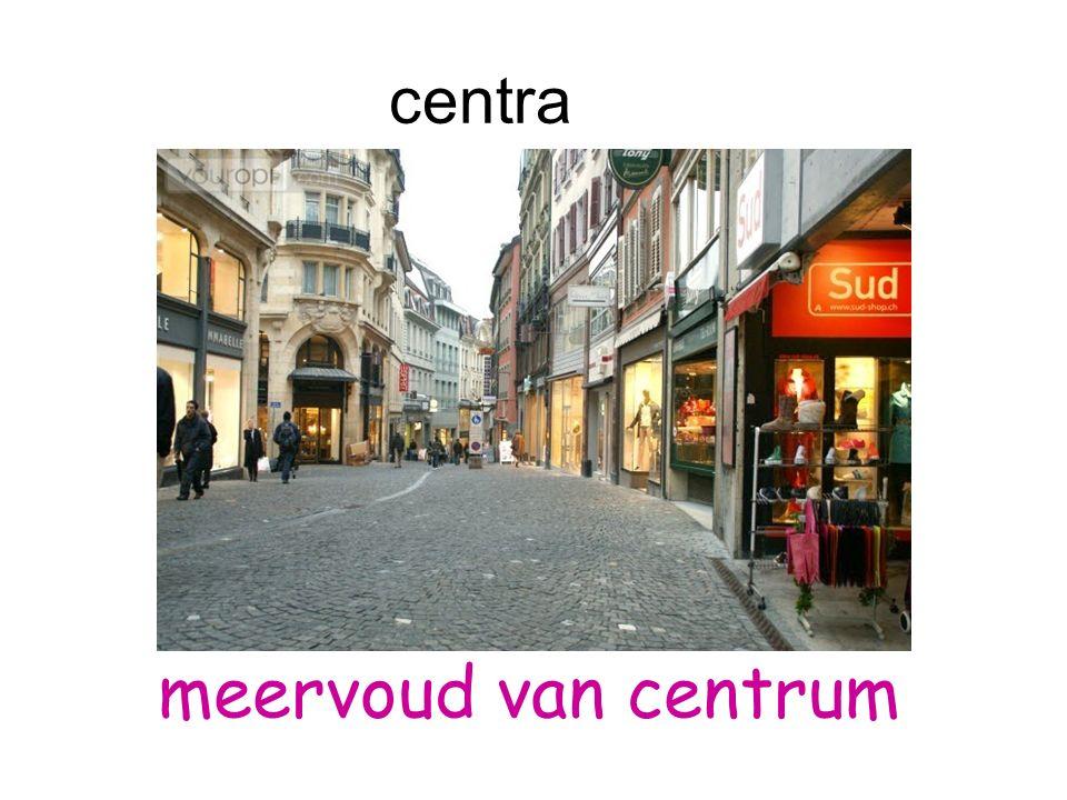 centra meervoud van centrum