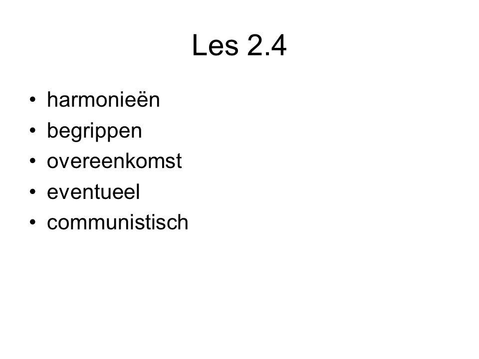 Les 2.4 harmonieën begrippen overeenkomst eventueel communistisch