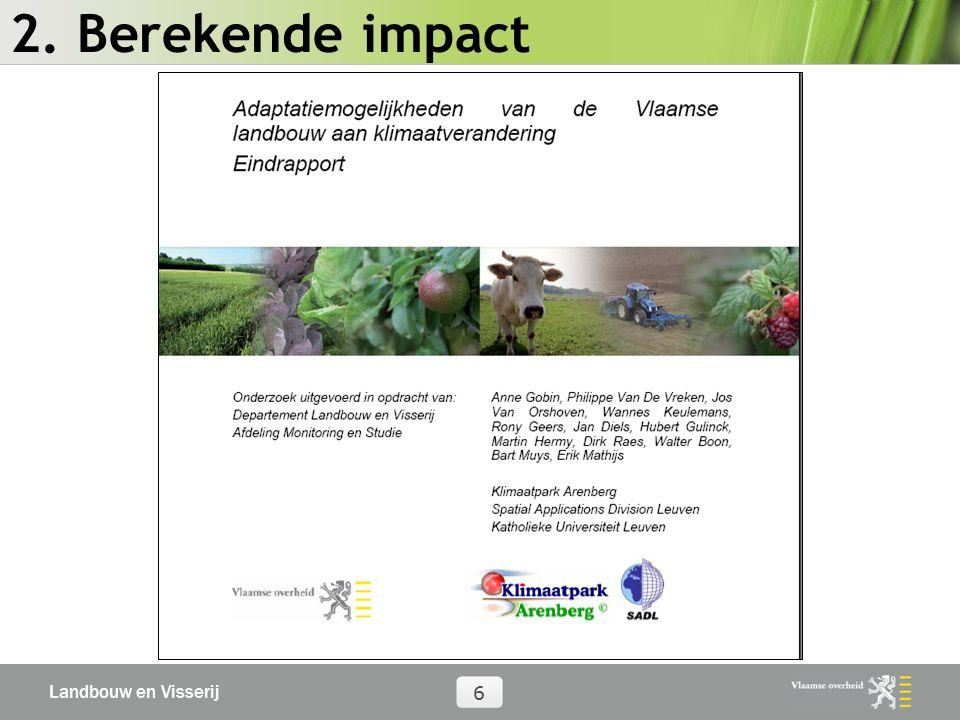 Landbouw en Visserij 6 2. Berekende impact