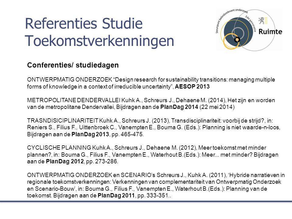 """Referenties Studie Toekomstverkenningen Conferenties/ studiedagen ONTWERPMATIG ONDERZOEK """"Design research for sustainability transitions: managing mul"""