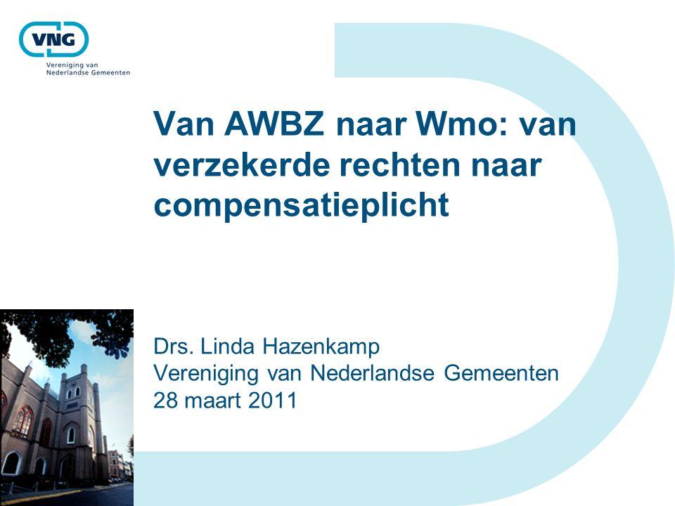 Van AWBZ naar Wmo: van verzekerde rechten naar compensatieplicht Drs.