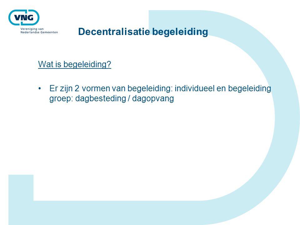Decentralisatie begeleiding Wat is begeleiding.