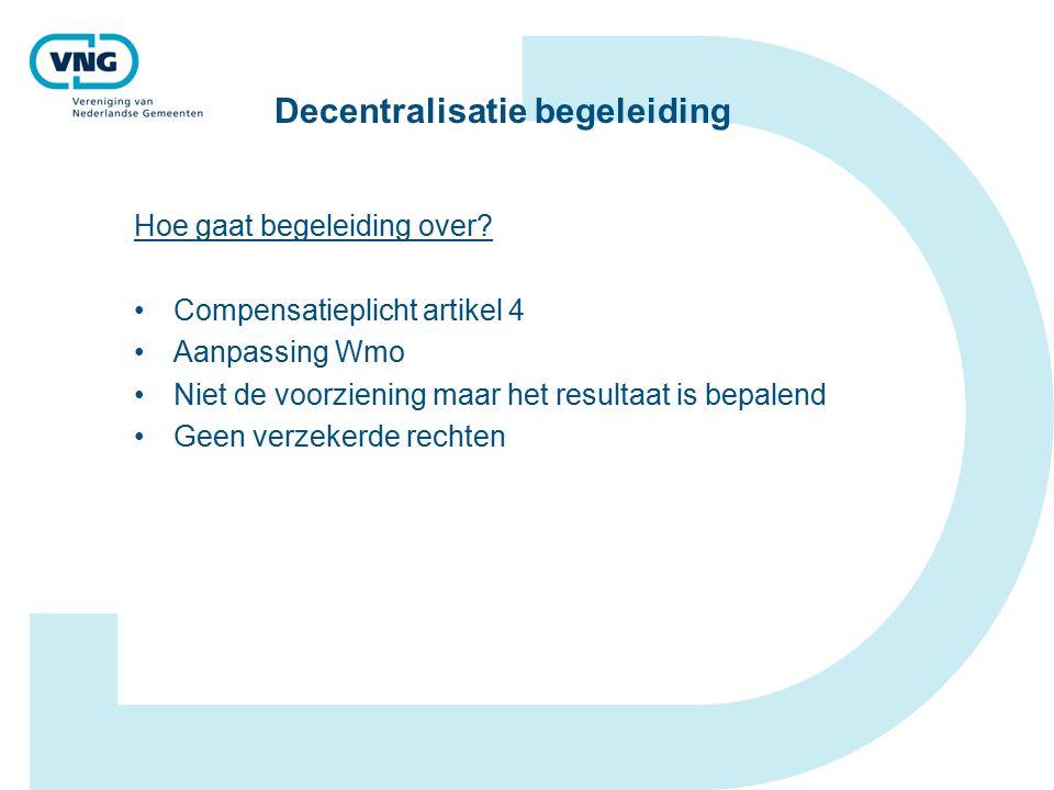 Decentralisatie begeleiding Hoe gaat begeleiding over.