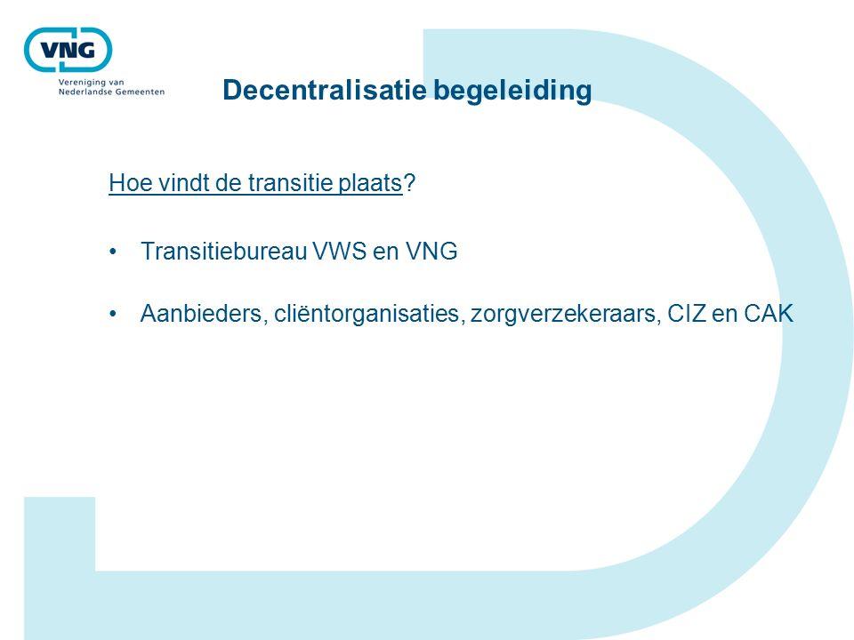 Decentralisatie begeleiding Hoe vindt de transitie plaats.