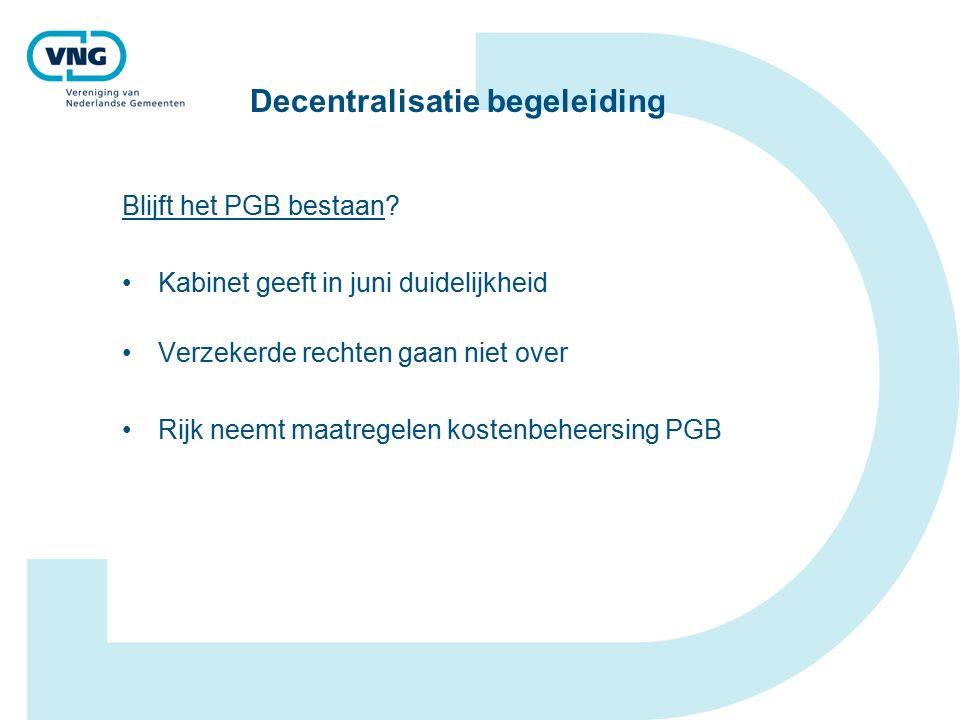 Decentralisatie begeleiding Blijft het PGB bestaan.